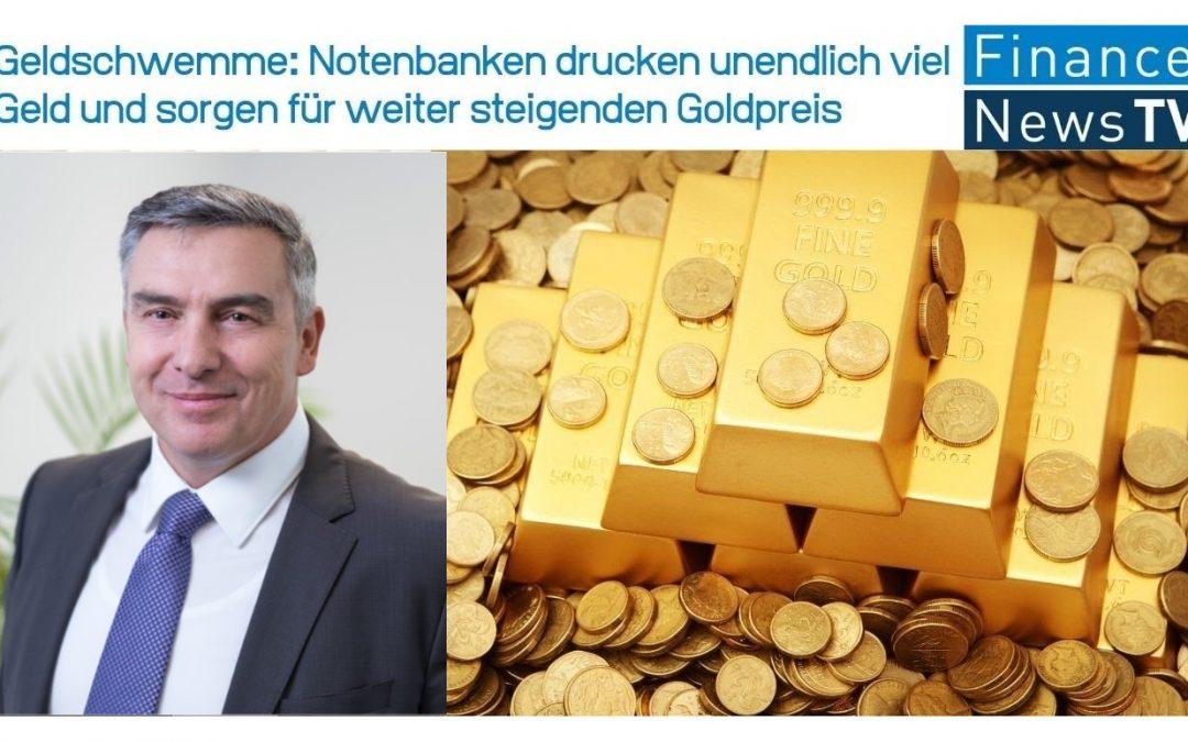 Geldschwemme: Notenbanken drucken unendlich viel Geld und sorgen für weiter steigenden Goldpreis