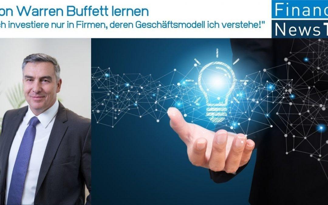 """Von Warren Buffett lernen: """"Ich investiere nur in Firmen, deren Geschäftsmodell ich verstehe!"""""""